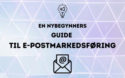 En nybegynners guide til e-postmarkedsføring