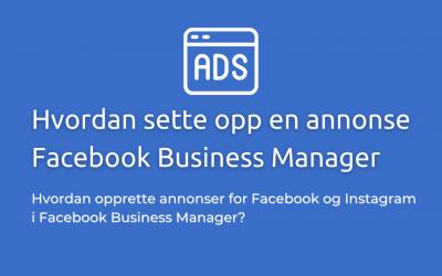 Facebook Ads: Hvordan lage en annonse på 1-2-3?