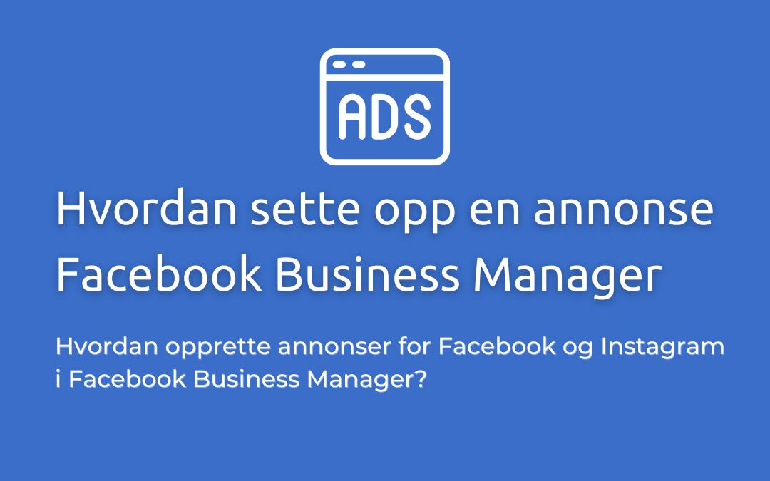 facebook ads hvordan sette opp annonser på facebook